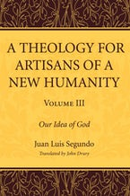 A Theology for Artisans of a New Humanity, Volume 3