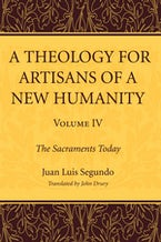 A Theology for Artisans of a New Humanity, Volume 4
