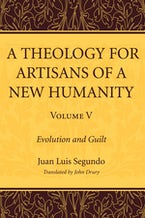 A Theology for Artisans of a New Humanity, Volume 5