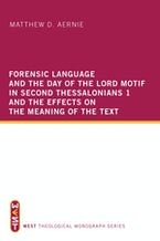 Forensic Language and the Day of the Lord Motif in Second Thessalonians 1 and the Effects on the Meaning of the Text