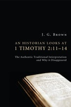 An Historian Looks at 1 Timothy 2:11–14