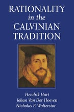 Rationality in the Calvinian Tradition