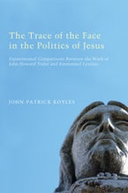 The Trace of the Face in the Politics of Jesus