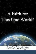 A Faith for this One World