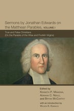 Sermons by Jonathan Edwards on the Matthean Parables, Volume I