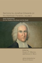 Sermons by Jonathan Edwards on the Matthean Parables, Volume II