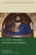 C.S. Lewis: Revelation, Conversion, and Apologetics