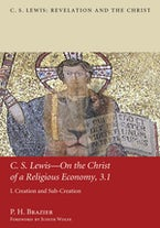 C.S. Lewis—On the Christ of a Religious Economy, 3.1