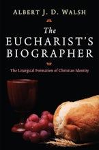 The Eucharist's Biographer