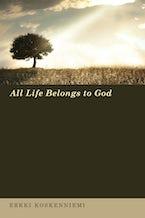All Life Belongs to God