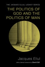 The Politics of God and the Politics of Man
