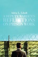 A Deputy Warden's Reflections on Prison Work