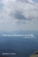 Cape Ann and Beyond the Cut Bridge