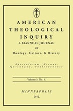 American Theological Inquiry, Volume Five, Issue One