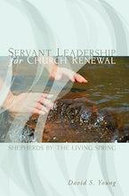 Servant Leadership for Church Renewal