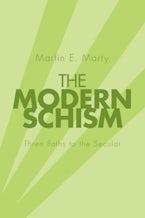The Modern Schism