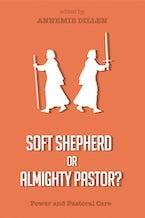 Soft Shepherd or Almighty Pastor?