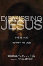 Dismissing Jesus