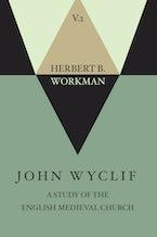 John Wyclif; A Study of the English Medieval Church, Volume 2