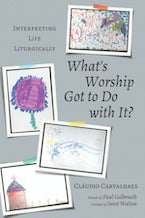 What's Worship Got to Do with It?