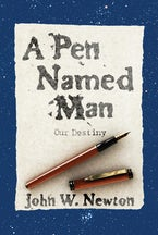 A Pen Named Man: Our Destiny