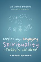 Exploring and Engaging Spirituality for Today's Children