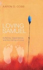 Loving Samuel