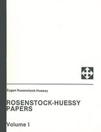 Rosenstock-Huessy Papers, Volume 1