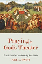 Praying in God's Theater