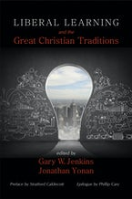 Liberal Learning and the Great Christian Traditions