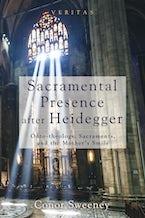 Sacramental Presence after Heidegger