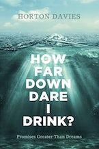 How Far Down Dare I Drink?