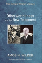 Otherworldliness and the New Testament