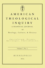 American Theological Inquiry, Volume Seven, Issue One