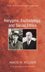 Kerygma, Eschatology, and Social Ethics (Stapled Booklet)