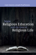 State Religious Education and the State of Religious Life