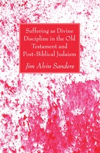 Suffering as Divine Discipline in the Old Testament and Post-Biblical Judaism