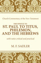 The Epistle of St. Paul to Titus, Philemon, and the Hebrews