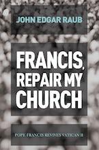 Francis, Repair My Church