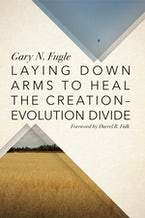 Laying Down Arms to Heal the Creation-Evolution Divide