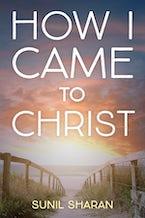 How I Came to Christ