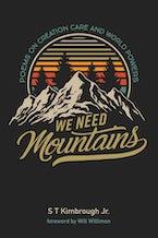 We Need Mountains