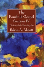 The Fourfold Gospel; Section IV