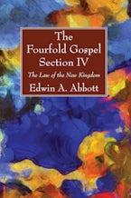 The Fourfold Gospel; Section IV