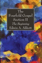The Fourfold Gospel; Section II