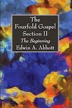 The Fourfold Gospel; Section II