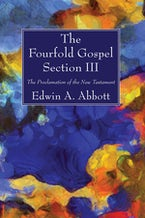 The Fourfold Gospel; Section III