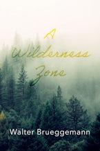 A Wilderness Zone