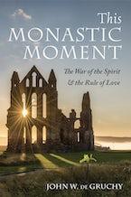 This Monastic Moment