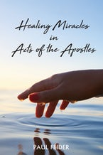 Healing Miracles in Acts of the Apostles